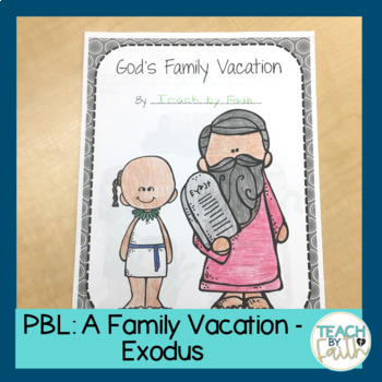 Project Based Learning: A Family Vacation - The Story of Exodus (PBL)