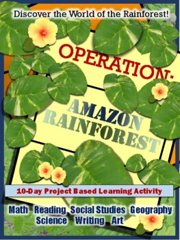 Project Based Learning Activity-Amazon Rainforest Research Expedition