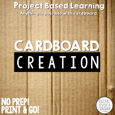 Project Based Learning Activity: Cardboard Creation