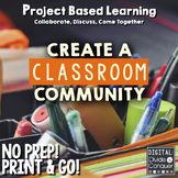 Project Based Learning Activity:  Create A Classroom Community  (PBL)