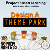 Project Based Learning: Design A Theme Park (PBL) -Print o