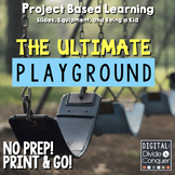 Project Based Learning: Design A Playground (PBL) For Print & Distance Learning