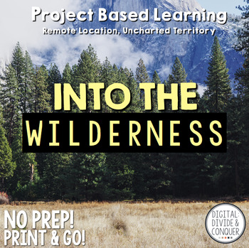 Project Based Learning Activity: Into The Wilderness (PBL)