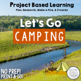 Project Based Learning: Let's Go Camping PBL, Print & Dist