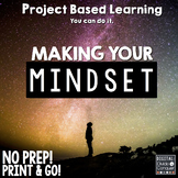 Project Based Learning Activity: Make Your Mindset (PBL)