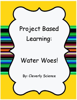 Project Based Learning Activity (PBL) - Water Woes