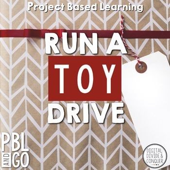 Project Based Learning Activity:  Run A Toy Drive  (PBL)