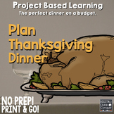 Project Based Learning Activity:  Plan Thanksgiving Dinner (PBL)