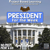 Project Based Learning: President For The Week (PBL) Print & Distance Learning