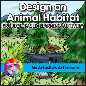 Design an Animal Habitat: Project-Based Learning Activity