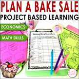 PROJECT BASED LEARNING MATH & ELA: Plan a Bake Sale Grades 3-5