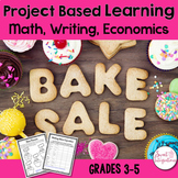 PROJECT BASED LEARNING MATH & ELA: Plan a Bake Sale Grades 3-5