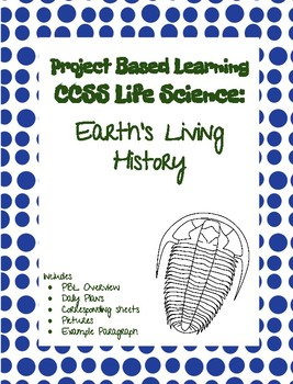 Project Based Learning CCSS Life Science: Earth's Living History