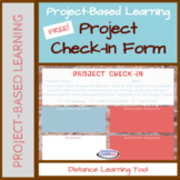 Project-Based Learning Check-In Form for Distance Learning