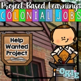 Project Based Learning: Colonial Jobs Help Wanted