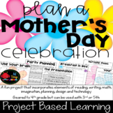 Project Based Learning-Create a Mother's Day Celebration