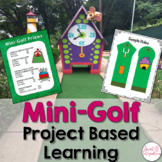 DESIGN A MINI GOLF COURSE PBL   PROJECT BASED LEARNING MATH AND STEM
