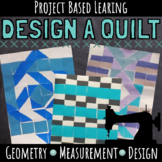 Project Based Learning: Design a Quilt (Geometry and Measurement)