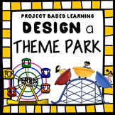 Project Based Learning: Design a Theme Park