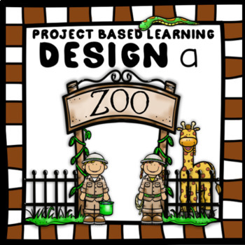 Project Based Learning:  Design a Zoo