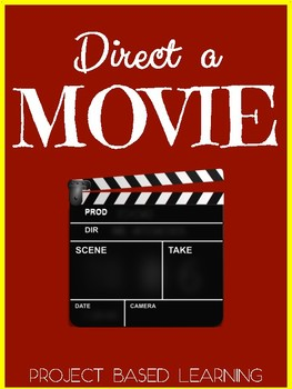 Project Based Learning: Direct a Movie