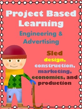 Project Based Learning - Engineering and Advertising- sleds