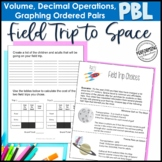 Project Based Learning: Field Trip to Space - Decimals, Graphing, Volume 5th