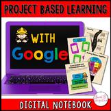 PROJECT BASED LEARNING: Digital Interactive Notebook Google Slides™