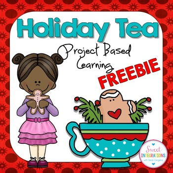Project Based Learning - Holiday Tea