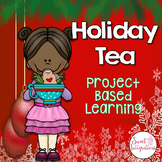 PROJECT BASED LEARNING Social Studies   HOLIDAYS AROUND THE WORLD and Host a Tea