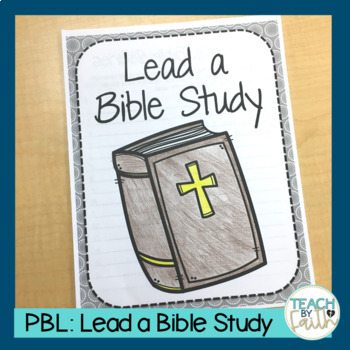 Project Based Learning: Lead a Bible Study (PBL)