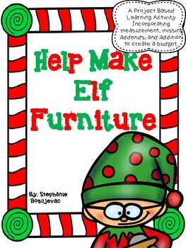 Project Based Learning: Measurement-Create Elf Furniture (1st and 2nd Grade)