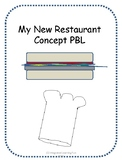Project Based Learning - My New Restaurant Concept PBL