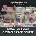 Project Based Learning: Obstacle Race Course with Area and Perimeter  (PBL)