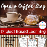 PROJECT BASED LEARNING MATH & ELA: Open a Coffee Shop With