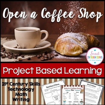 PROJECT BASED LEARNING: Open a Coffee Shop With Math, ELA,