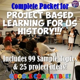 Project Based Learning Packet for ALL of US History