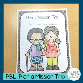 Project Based Learning: Plan a Mission Trip (PBL)