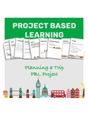 Project Based Learning: Planning A Trip PBL Project
