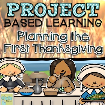 Project Based Learning: Planning the First Thanksgiving