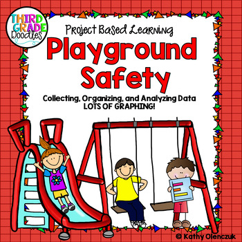 Project Based Learning - Playground Safety - Collect, Organize & Analyze Data!