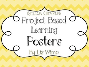 Project Based Learning Posters {yellow chevron}