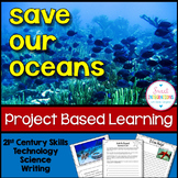 Save the Oceans and Ocean Animals PROJECT BASED LEARNING SCIENCE PBL