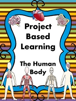 Project Based Learning- The Human Body