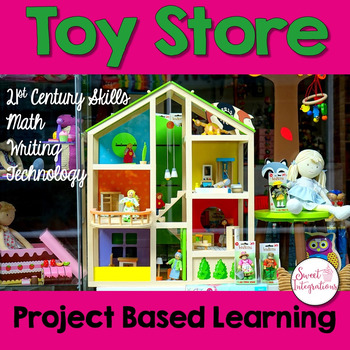 PROJECT BASED LEARNING MATH: Open a Toy Store With Design and Writing