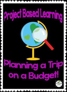 Project Based Learning: Traveling on a Budget Common Core