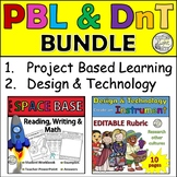 Project Based Learning and Design BUNDLE. PBL & DnT.
