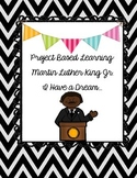 Project Based Learning:Martin Luther King Jr. I Have a Dream...