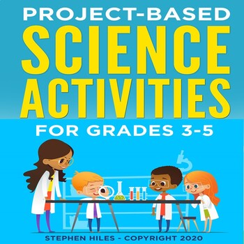 Project-Based Science Activities: Grades 3-5