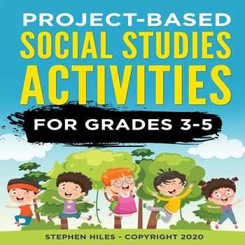 Project-Based Social Studies Activities: Grades 3-5